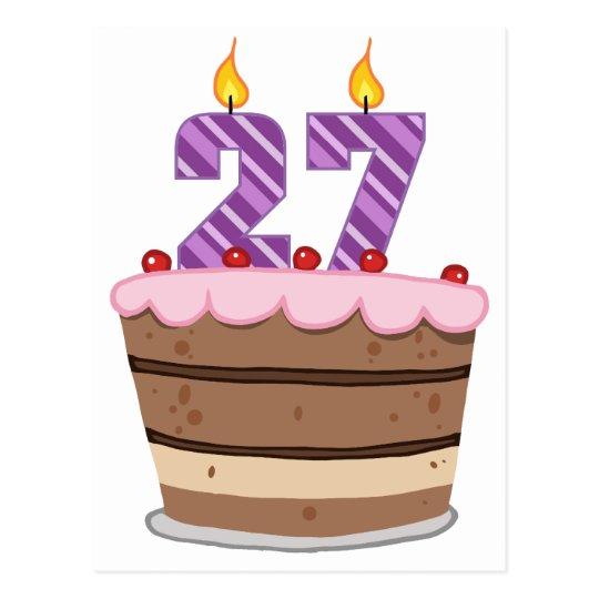 Age 27 On Birthday Cake Postcard Zazzle Com