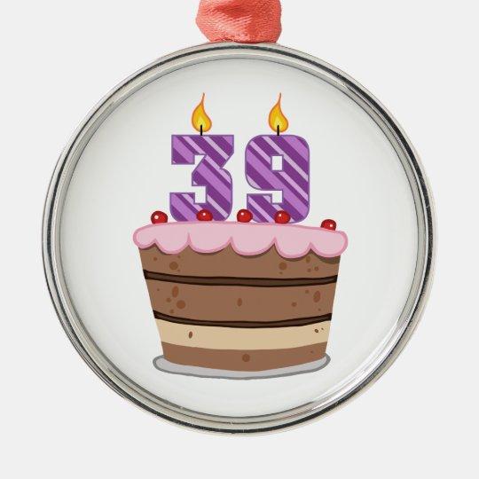 Age 39 on Birthday Cake Metal Ornament