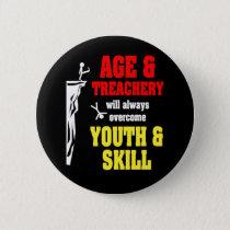 Age and Treachery Pinback Button