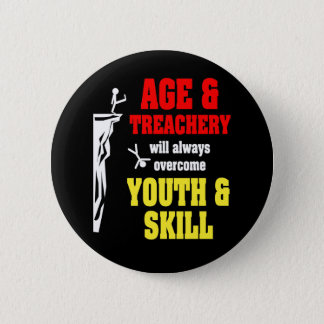 Age and Treachery Pinback Button