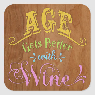 Age Better With Wine Square Sticker