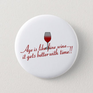 Age Fine Wine Pinback Button
