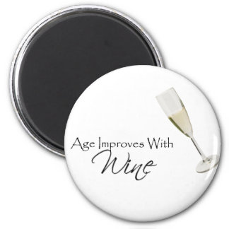 Age Improves With Wine 2 Inch Round Magnet