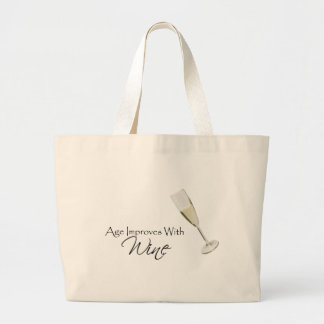Age Improves With Wine Large Tote Bag
