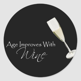 Age Improves With Wine on black Classic Round Sticker