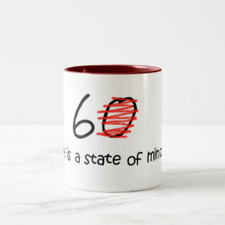 Age is a State of Mind - 60 Two-Tone Coffee Mug