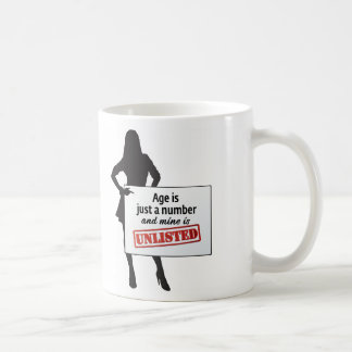 Age is just a number...and mine is unlisted! coffee mug