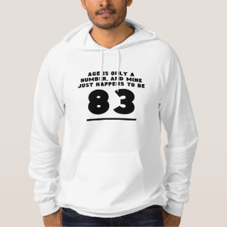 Age Is Only A Number 83rd Birthday Hooded Pullover