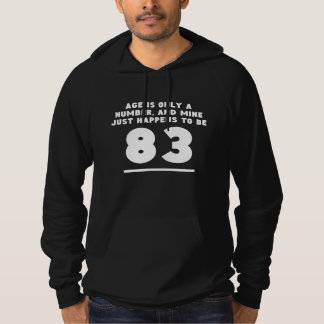 Age Is Only A Number 83rd Birthday Hooded Sweatshirts