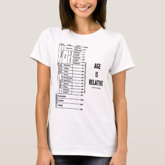 Age Is Relative (Geological Time Humor) T-Shirt