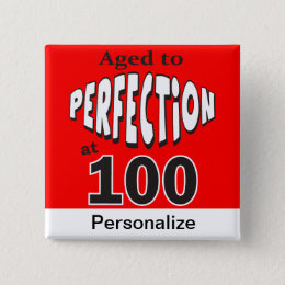 Age to Perfection at 100 | 100th Birthday Button