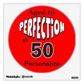Age to Perfection at 50   50th Birthday Wall Decal