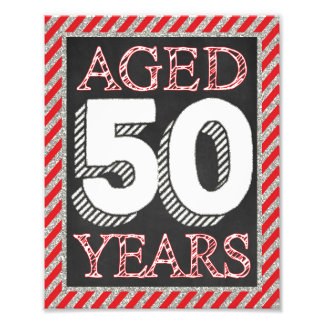 "Aged 50 Years Sign - 50th Birthday 8"" x 10"" Print"