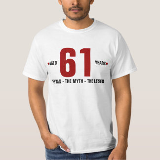 Aged 61 years the man, the myth, the legend T-Shirt
