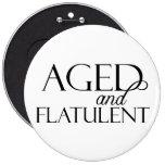 Aged and Flatulent Pinback Button