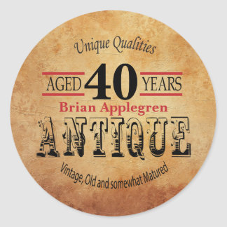 Aged, Antique and Vintage 40th Birthday Design Classic Round Sticker