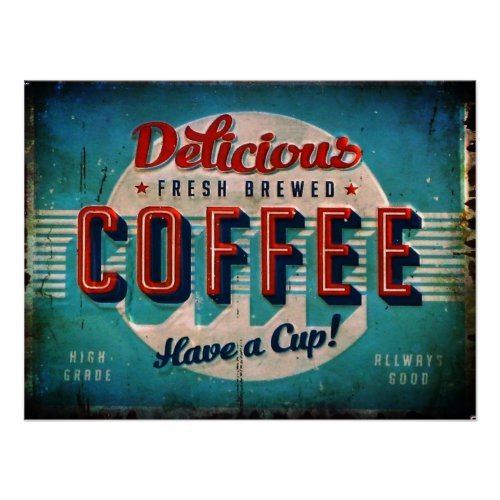 Aged Delicious Fresh Brewed Coffee Antique Replica Poster