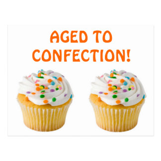 Aged to Confection! Postcard