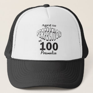 Aged to Perfection at 100  100th Birthday DIY Name Trucker Hat