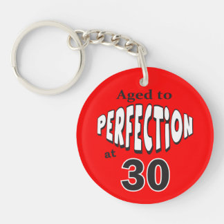 Aged to Perfection at 30 | 30th Birthday Double-Sided Round Acrylic Keychain