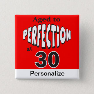 Aged to Perfection at 30 | 30th Birthday Pinback Button