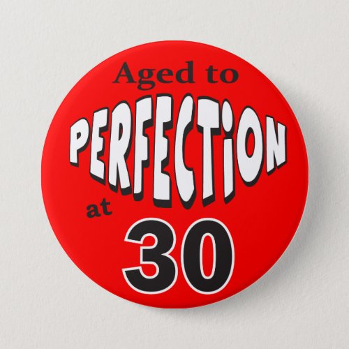 Aged to Perfection at 30  30th Birthday Pinback Button