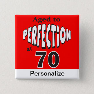 Aged to Perfection at 70 Button