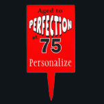 """Aged to Perfection at 75 - 75th Birthday Cake Topper<br><div class=""""desc"""">75th Birthday Cake Topper. Amuse the birthday person with this funny birthday quote &quot;Age to Perfection at 75&quot;. Make it a memorable birthday party for that special guest of honor. Click on the CUSTOMIZE IT to add your own text. Made with High Quality Vector Graphics for a sharp print. TO...</div>"""