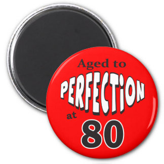 Aged to Perfection at 80   80th Birthday Magnet