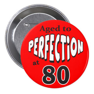 Aged to Perfection at 80 | 80th Birthday Pinback Button