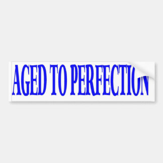 AGED TO PERFECTION BUMPER STICKER
