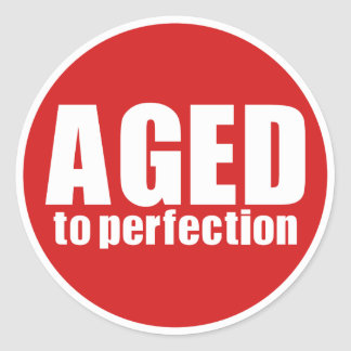 Aged to perfection classic round sticker