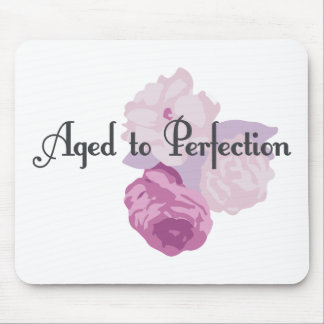 Aged to Perfection! Mouse Pad