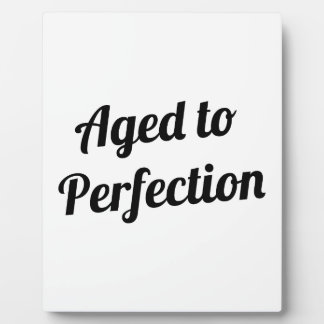Aged to Perfection Plaque