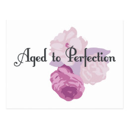 Aged to Perfection! Postcard