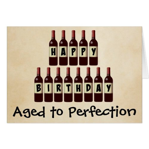 Aged to Perfection Wine Lover Happy Birthday Greeting Card
