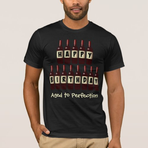 Aged to Perfection Wine Lover Happy Birthday T-Shirt