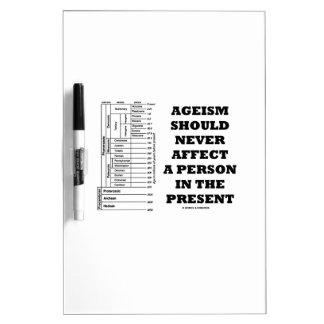 Ageism Should Never Affect A Person In The Present Dry-Erase Whiteboard