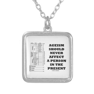 Ageism Should Never Affect A Person In The Present Square Pendant Necklace