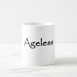 Ageless Coffee Mug