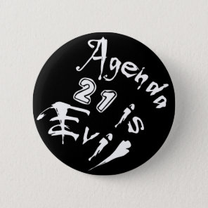 Agenda 21 is Evil Pinback Button