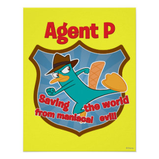 Agent P Saving the world from maniacal evil Badge Poster