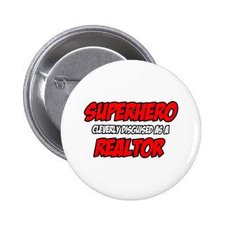 Agente inmobiliario del super héroe… pin redondo de 2 pulgadas