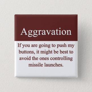 Aggravation Button