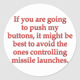 Aggravation: stop pushing my buttons classic round sticker