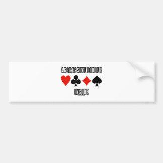Aggressive Bidder Inside (Four Card Suits) Bumper Sticker