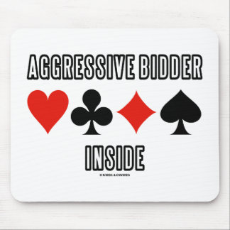 Aggressive Bidder Inside (Four Card Suits) Mouse Pad
