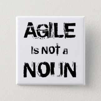 Agile is NOT a NOUN Pinback Button