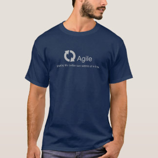 Agile - Making Life Better T-Shirt