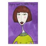 Aging Isn't the Worst Thing . . . Greeting Card